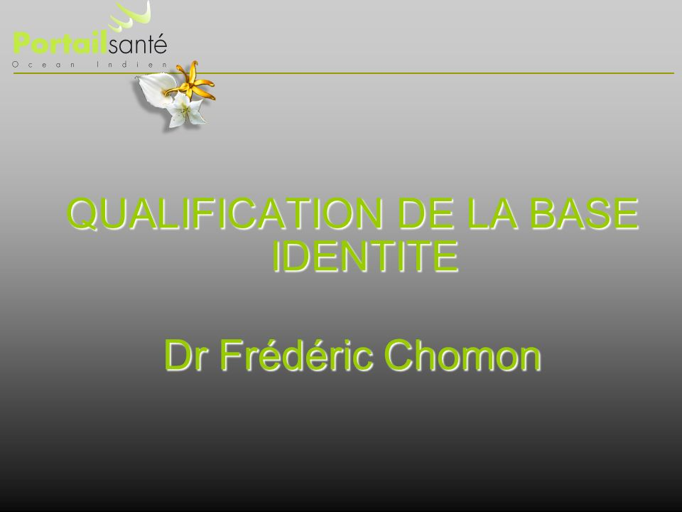 QUALIFICATION DE LA BASE IDENTITE