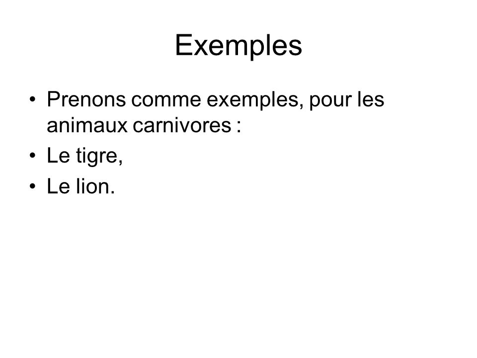 Exemples Prenons comme exemples, pour les animaux carnivores :