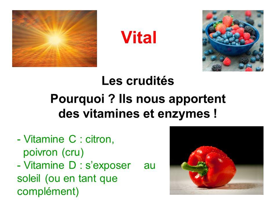 Les crudités Pourquoi Ils nous apportent des vitamines et enzymes !