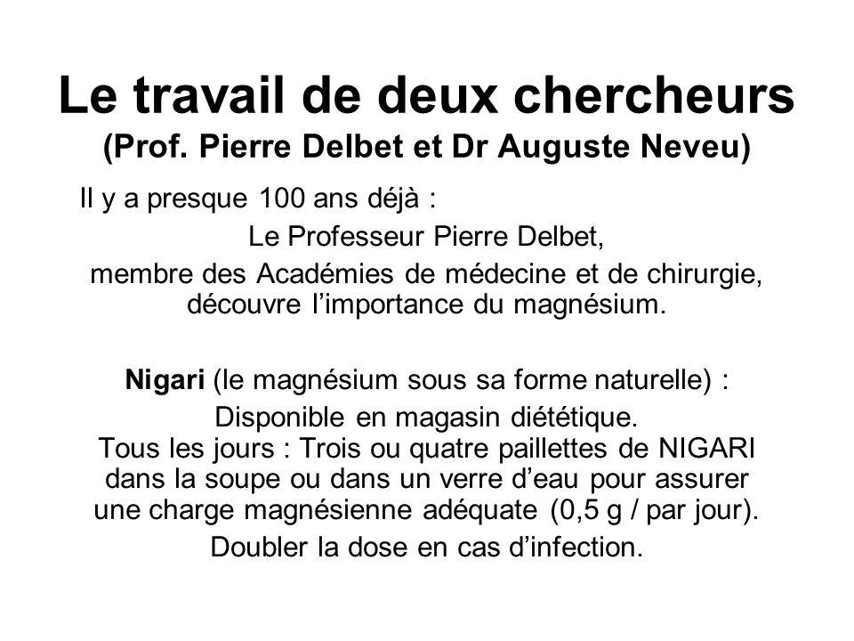 Le travail de deux chercheurs (Prof. Pierre Delbet et Dr Auguste Neveu)