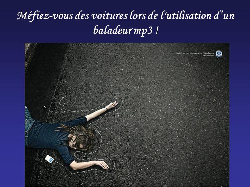 Méfiez-vous des voitures lors de l utilisation d'un baladeur mp3 !