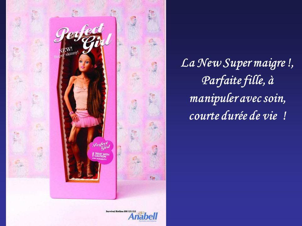 La New Super maigre !, Parfaite fille, à manipuler avec soin, courte durée de vie !