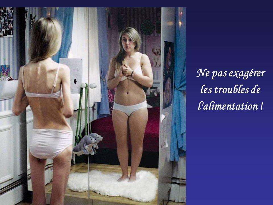 Ne pas exagérer les troubles de l alimentation !