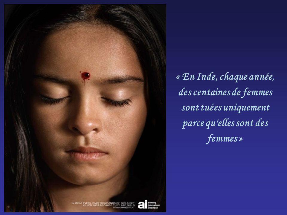 « En Inde, chaque année, des centaines de femmes sont tuées uniquement parce qu elles sont des femmes »