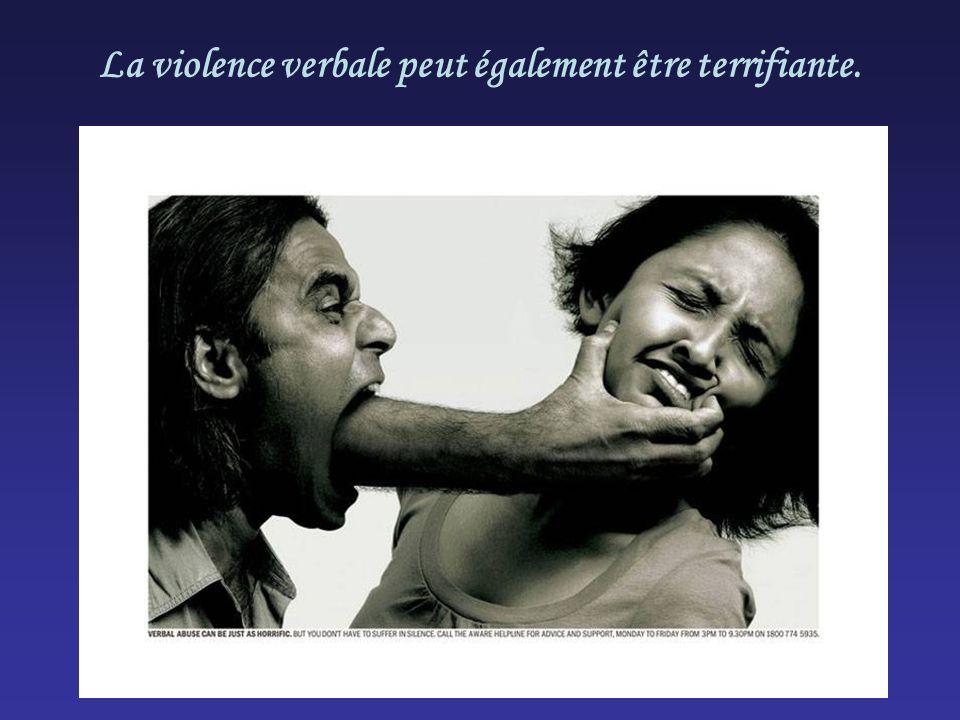 La violence verbale peut également être terrifiante.