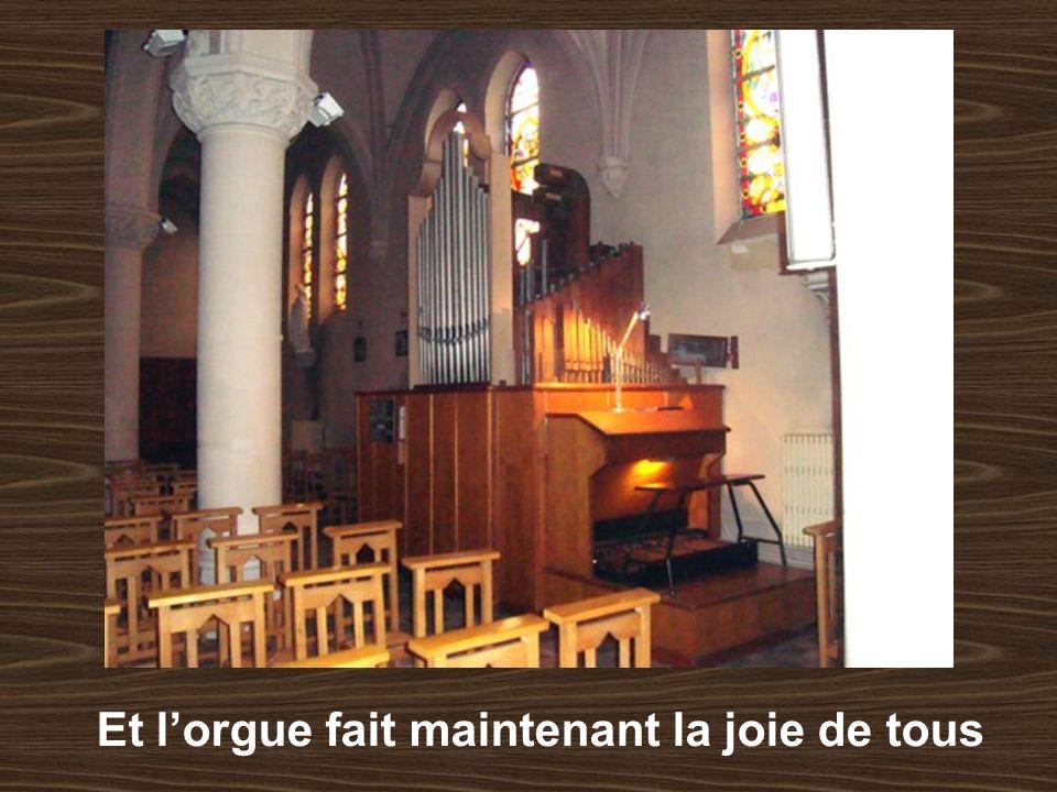 Et l'orgue fait maintenant la joie de tous