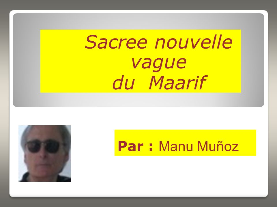 Sacree nouvelle vague du Maarif