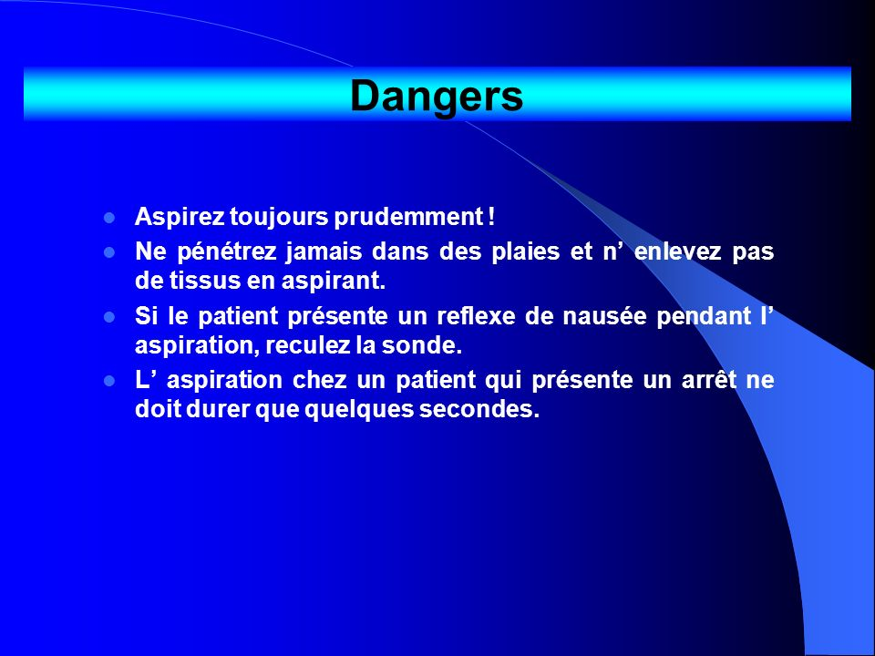 Dangers Aspirez toujours prudemment !
