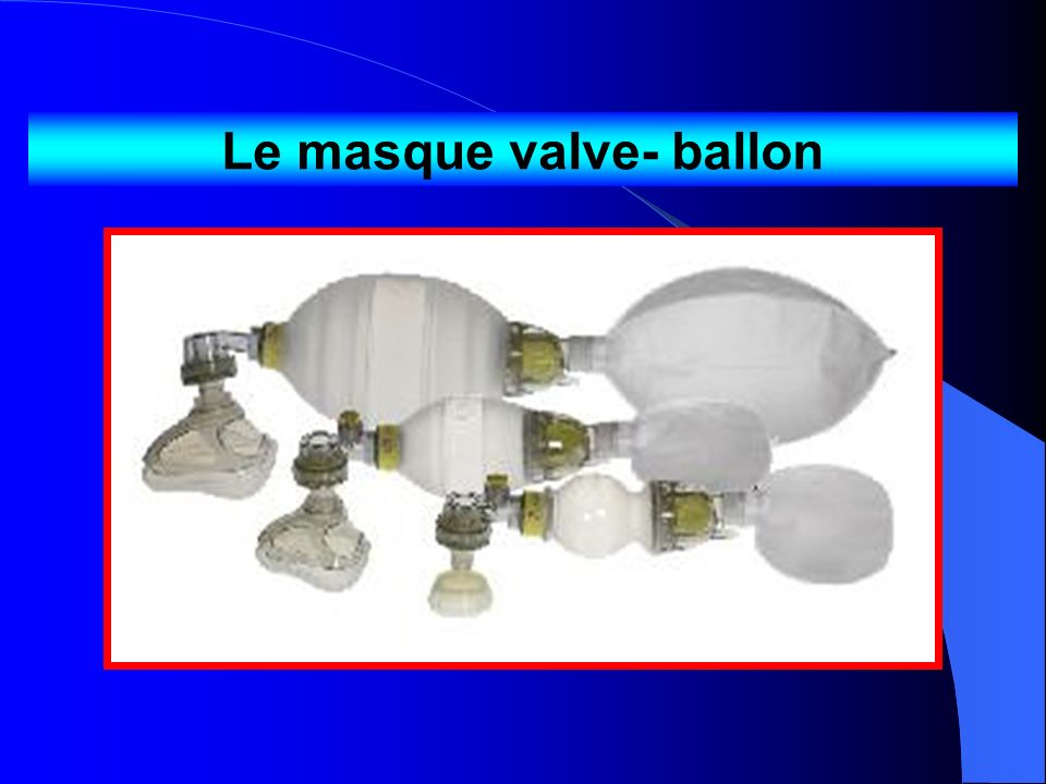 Le masque valve- ballon