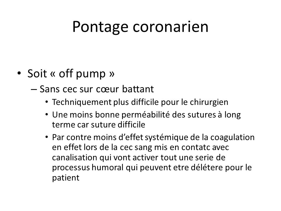 Pontage coronarien Soit « off pump » Sans cec sur cœur battant