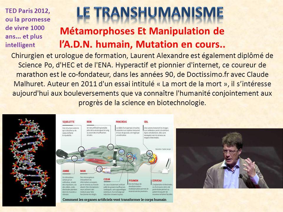 Métamorphoses Et Manipulation de l'A.D.N. humain, Mutation en cours..