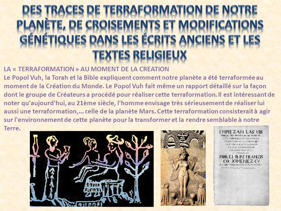 Des traces de terraformation de notre planète, de croisements et modifications génétiques dans les écrits anciens et les textes religieux
