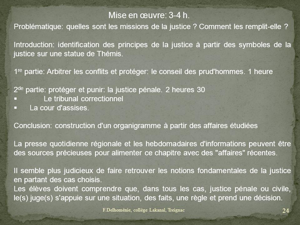 Mise en œuvre: 3-4 h. Problématique: quelles sont les missions de la justice Comment les remplit-elle