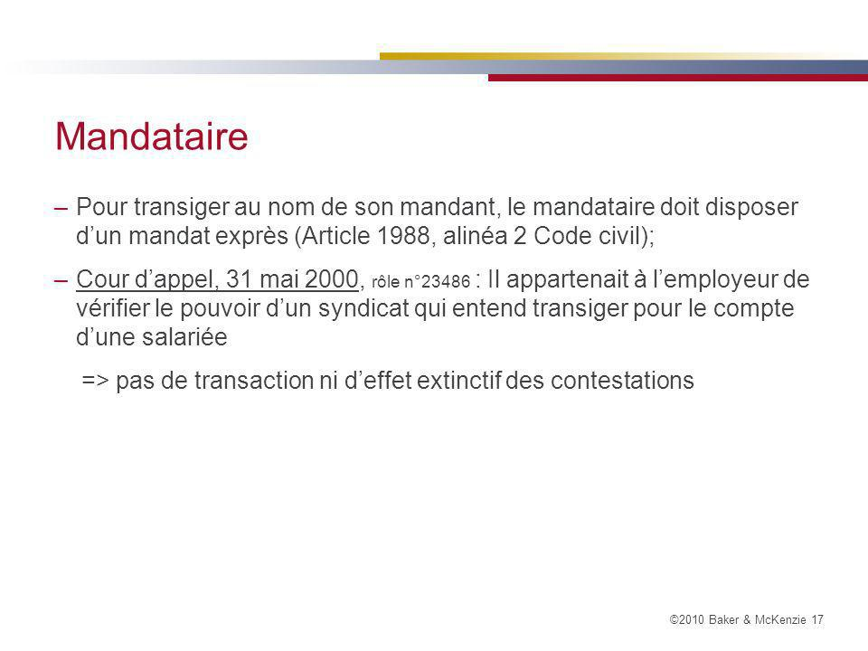 Mandataire Pour transiger au nom de son mandant, le mandataire doit disposer d'un mandat exprès (Article 1988, alinéa 2 Code civil);