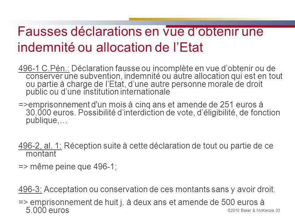 Fausses déclarations en vue d'obtenir une indemnité ou allocation de l'Etat