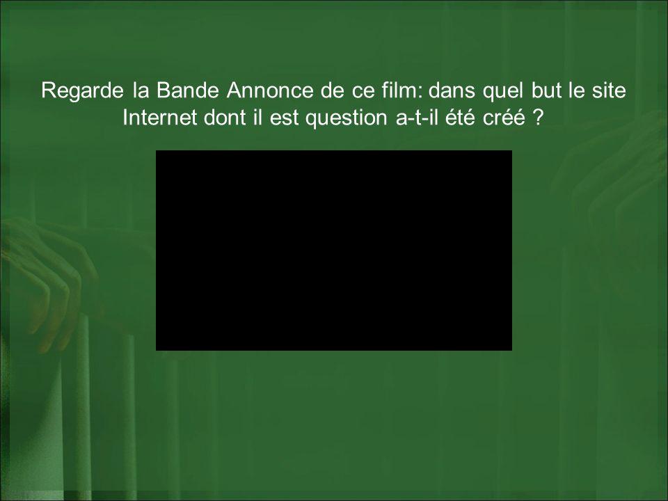 Regarde la Bande Annonce de ce film: dans quel but le site Internet dont il est question a-t-il été créé