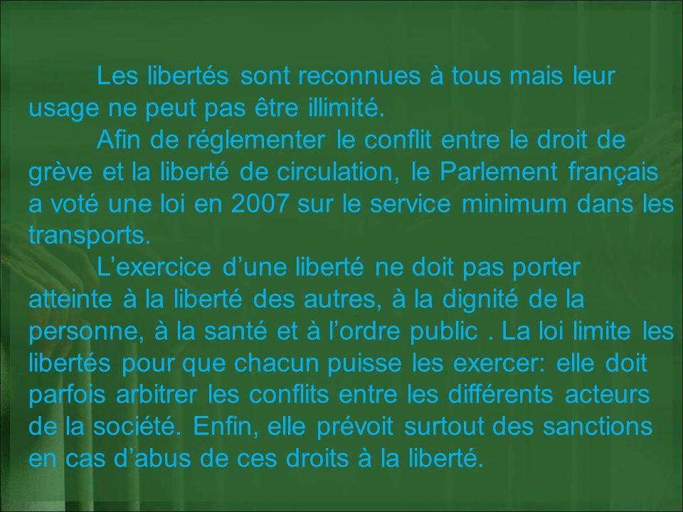 Les libertés sont reconnues à tous mais leur usage ne peut pas être illimité.