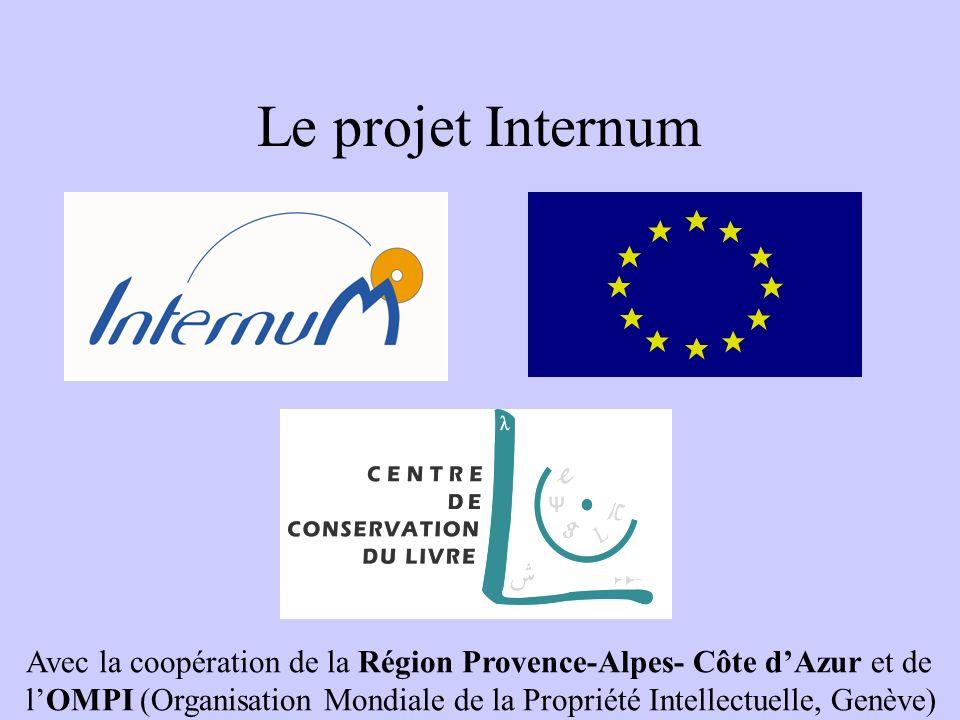 Le projet Internum Avec la coopération de la Région Provence-Alpes- Côte d'Azur et de.