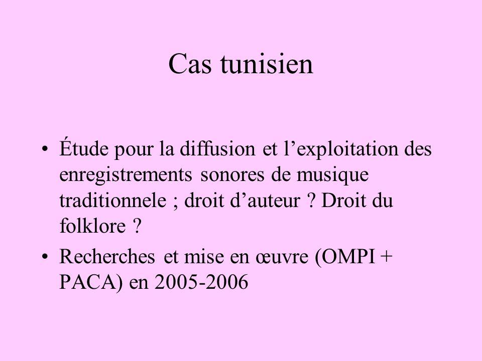Cas tunisien Étude pour la diffusion et l'exploitation des enregistrements sonores de musique traditionnele ; droit d'auteur Droit du folklore