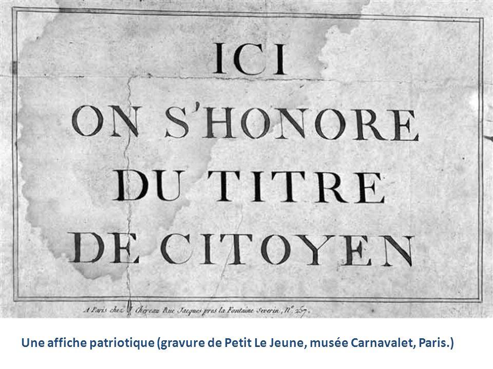 Une affiche patriotique (gravure de Petit Le Jeune, musée Carnavalet, Paris.)