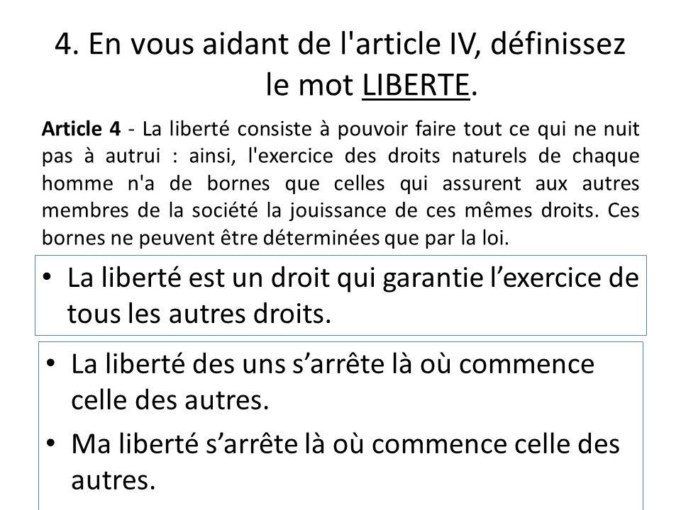 4. En vous aidant de l article IV, définissez le mot LIBERTE.
