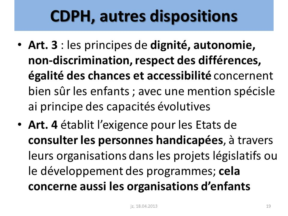CDPH, autres dispositions