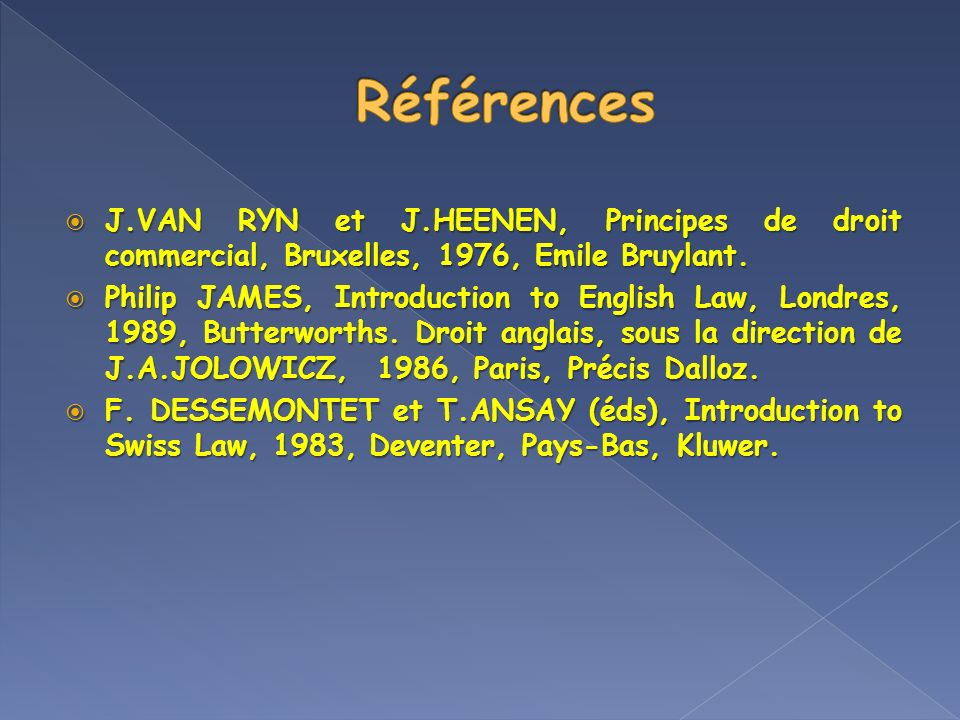 Références J.VAN RYN et J.HEENEN, Principes de droit commercial, Bruxelles, 1976, Emile Bruylant.