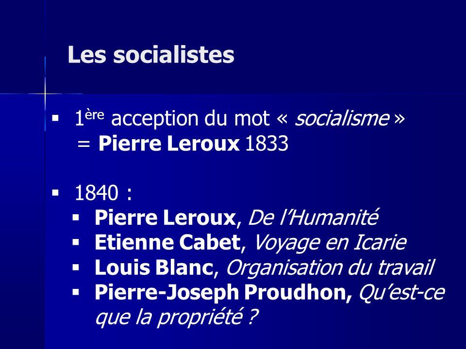 Les socialistes 1ère acception du mot « socialisme »