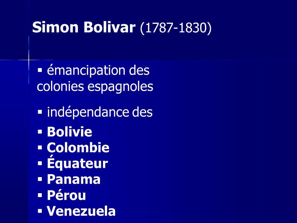 Simon Bolivar (1787-1830) émancipation des colonies espagnoles