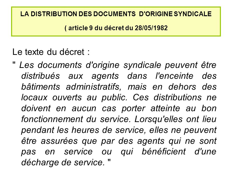 LA DISTRIBUTION DES DOCUMENTS D ORIGINE SYNDICALE ( article 9 du décret du 28/05/1982