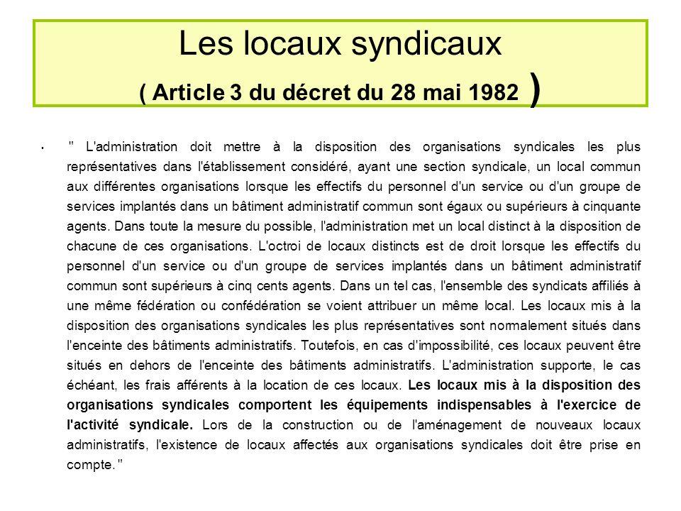 Les locaux syndicaux ( Article 3 du décret du 28 mai 1982 )