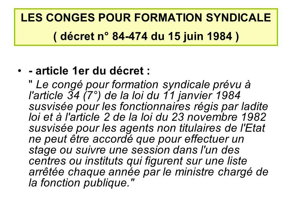 LES CONGES POUR FORMATION SYNDICALE ( décret n° 84-474 du 15 juin 1984 )