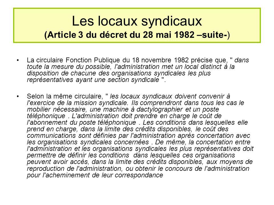 Les locaux syndicaux (Article 3 du décret du 28 mai 1982 –suite-)