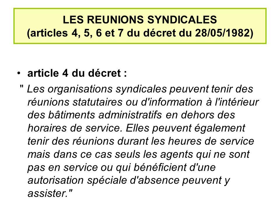 LES REUNIONS SYNDICALES (articles 4, 5, 6 et 7 du décret du 28/05/1982)