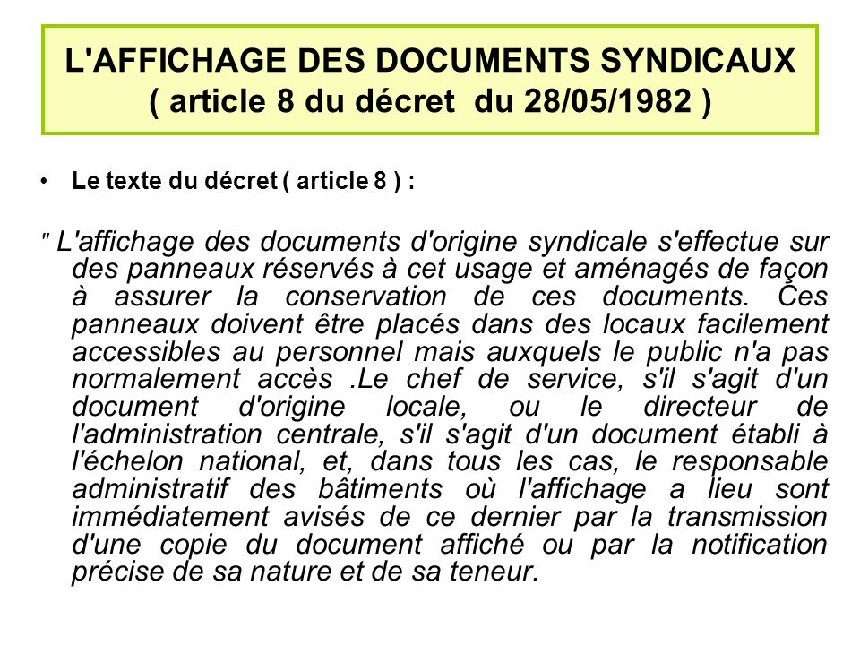 L AFFICHAGE DES DOCUMENTS SYNDICAUX ( article 8 du décret du 28/05/1982 )