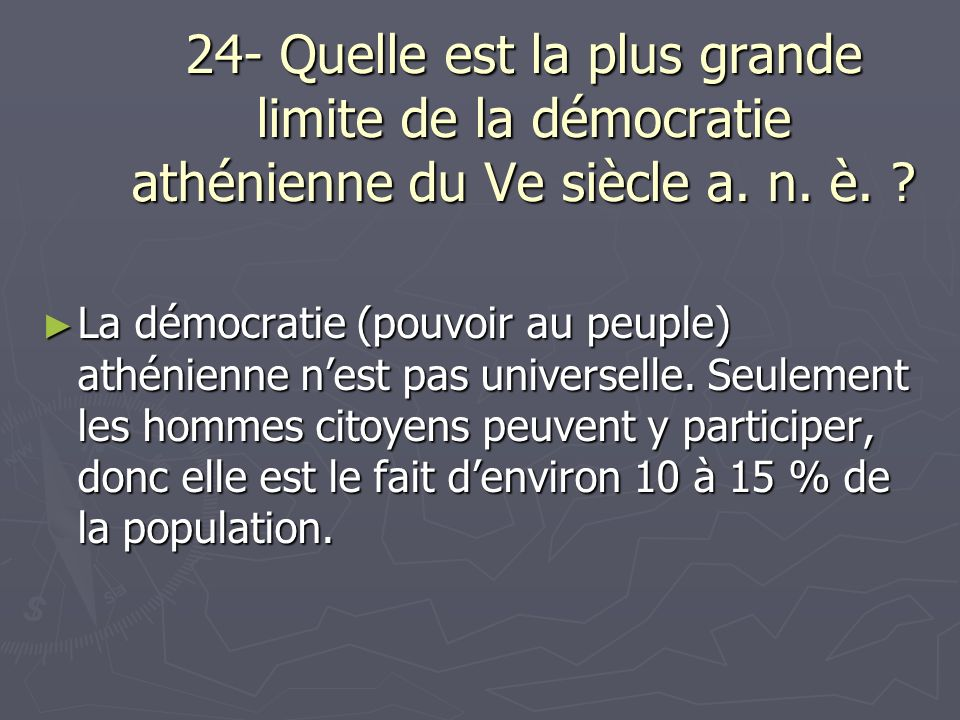 24- Quelle est la plus grande limite de la démocratie athénienne du Ve siècle a. n. è.