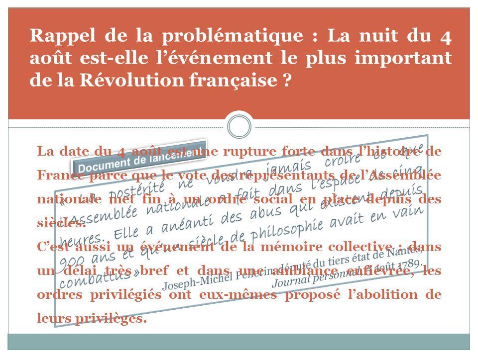 Rappel de la problématique : La nuit du 4 août est-elle l'événement le plus important de la Révolution française