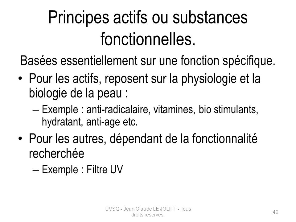 Principes actifs ou substances fonctionnelles.