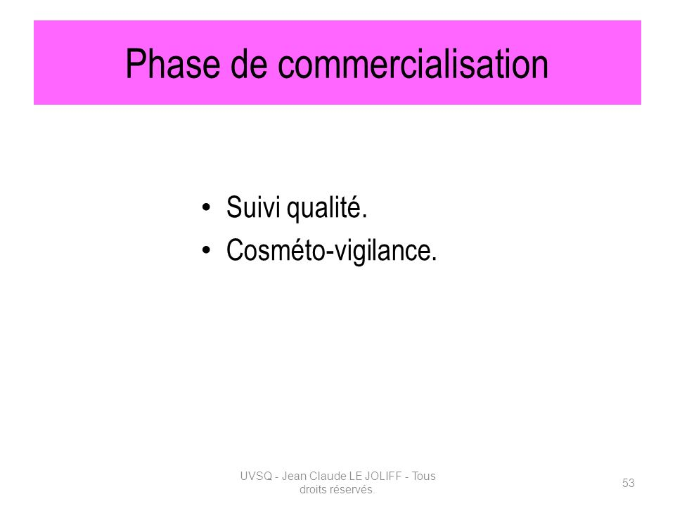 Phase de commercialisation