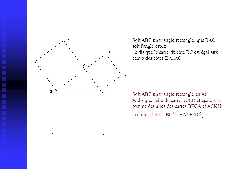 Soit ABC un triangle rectangle, que BAC soit l angle droit;
