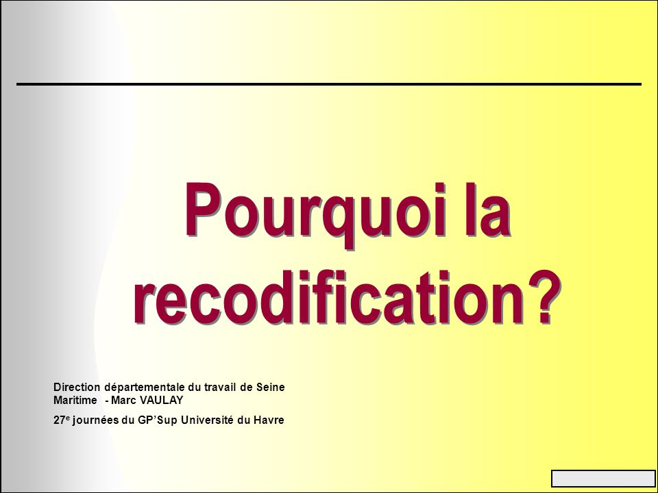 Pourquoi la recodification