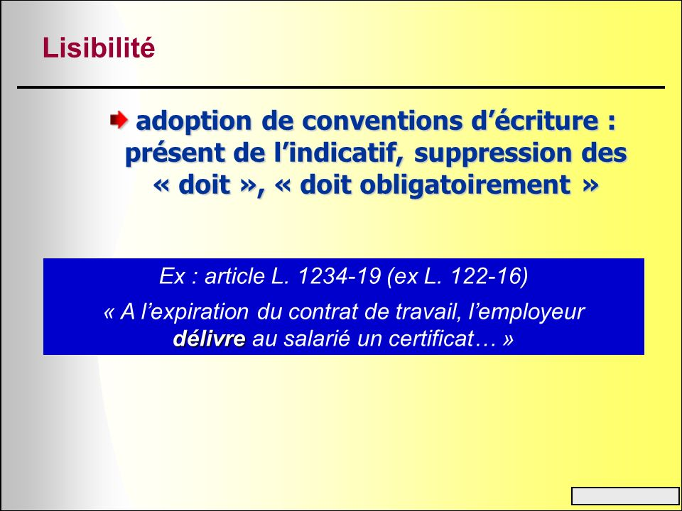 Lisibilité adoption de conventions d'écriture : présent de l'indicatif, suppression des « doit », « doit obligatoirement »