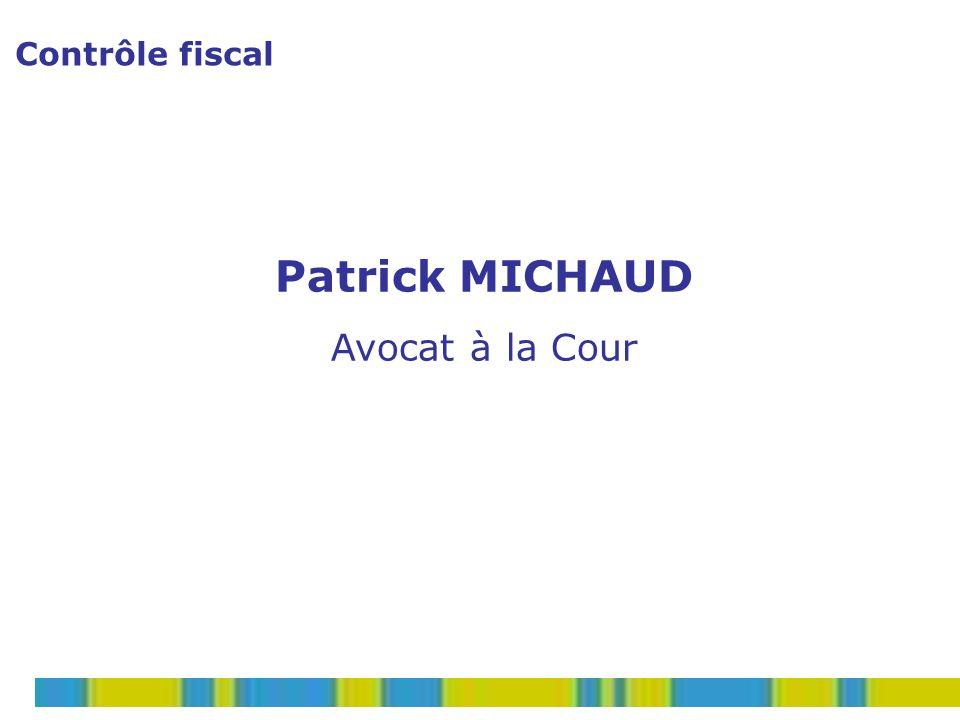 Contrôle fiscal Patrick MICHAUD Avocat à la Cour