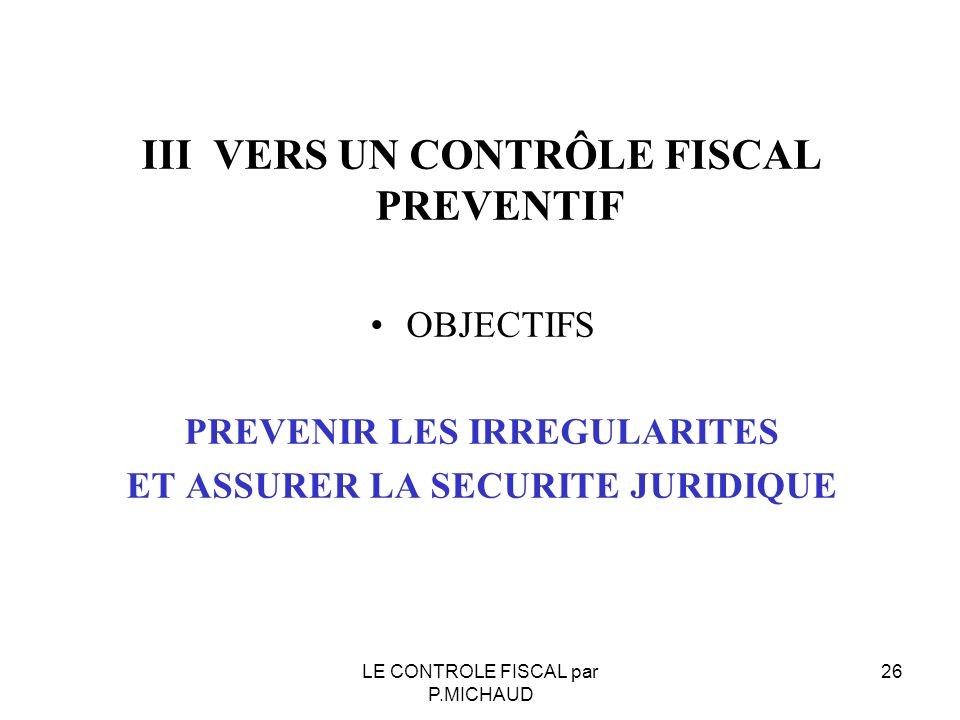 III VERS UN CONTRÔLE FISCAL PREVENTIF