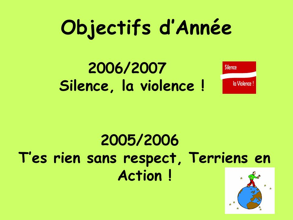 2005/2006 T'es rien sans respect, Terriens en Action !