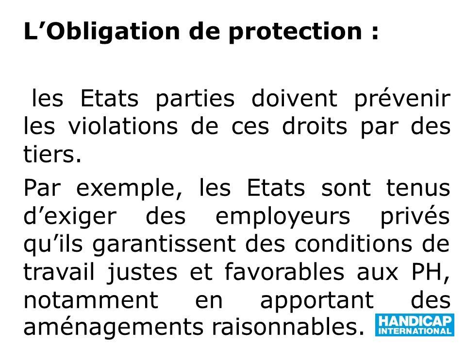 L'Obligation de protection : les Etats parties doivent prévenir les violations de ces droits par des tiers.