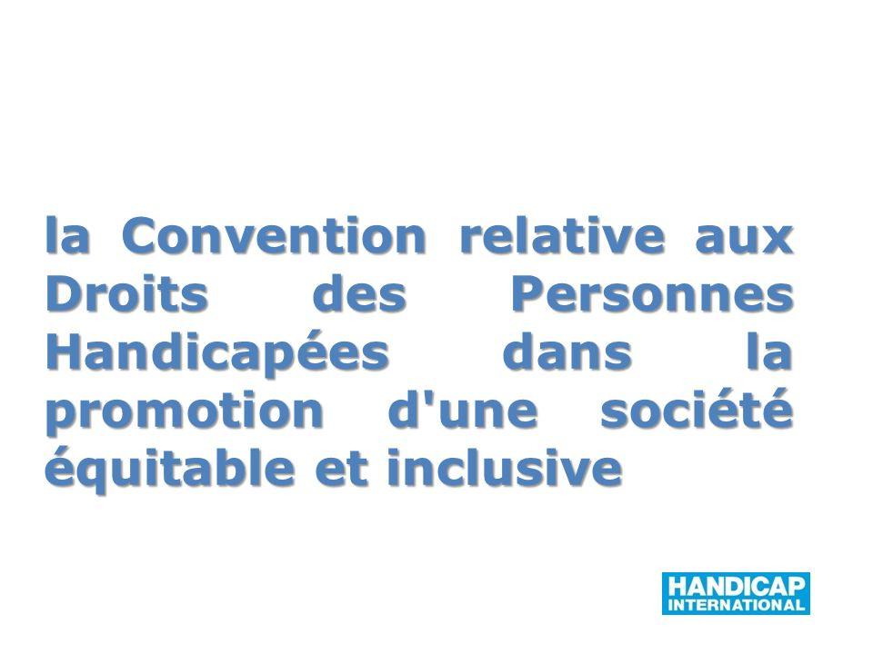 la Convention relative aux Droits des Personnes Handicapées dans la promotion d une société équitable et inclusive