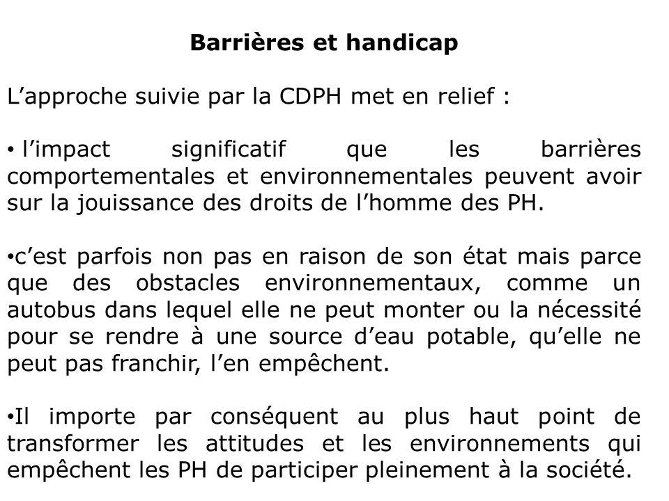 Barrières et handicap L'approche suivie par la CDPH met en relief :