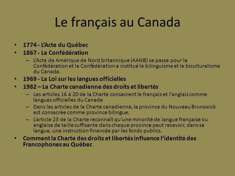 Le français au Canada 1774 - L'Acte du Québec 1867 - La Confédération
