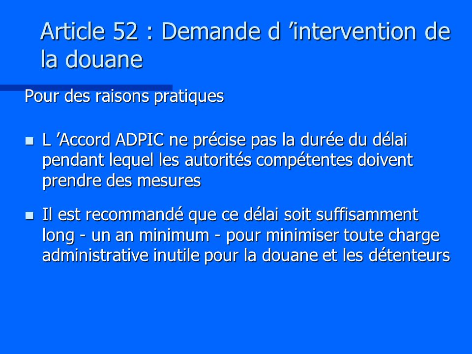 Article 52 : Demande d 'intervention de la douane